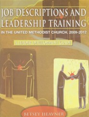 Job Descriptions and Leadership Training in the United Methodist Church: A Leader Development Guide2009-2012 Edition - Slightly Imperfect