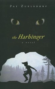 The Harbinger  -     By: Pat Zuelsdorf