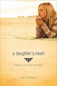 A Daughter's Heart: Falling in Love with the Father