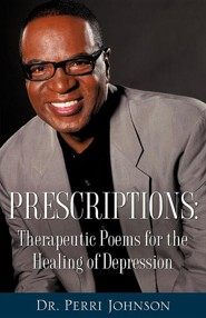 Prescriptions: Therapeutic Poems For The Healing Of Depression  -     By: Perri Johnson