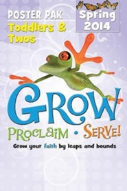 Grow, Proclaim, Serve! Toddlers & Twos Poster Pak Spring 2014: Grow Your Faith by Leaps and Bounds