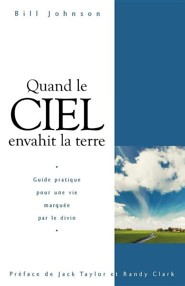 When Heaven Invades Earth (French)  -     By: Bill Johnson