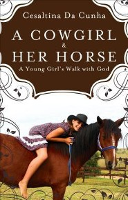 A Cowgirl & Her Horse: A Young Girl's Walk with God