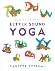 Letter Sound Yoga: For All the Beautiful Children