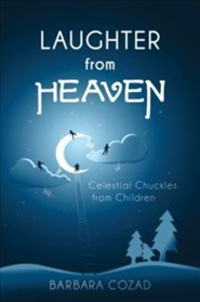 Laughter from Heaven: Celestial Chuckles from Children