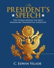 The President's Speech: The Making of the Presidential Addresses That Define Our History