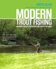 Modern Trout Fishing: Advanced Tactics and Strategies for Today's Fly Fisher