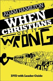 When Christians Get It Wrong DVD w/Leader Guide