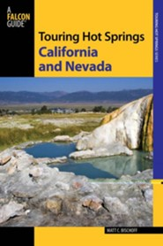 Touring California and Nevada Hot Springs, 3rd: A Guide to the Best Hot Springs in the Far West  -     By: Matt C. Bischoff