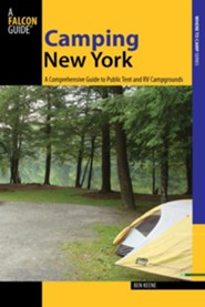 Camping New York: A Comprehensive Guide to Public Tent and RV Campgrounds  -     By: Ben Keene