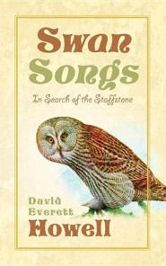 Swan Songs: In Search of the Staffstone   -     By: David Everett Howell