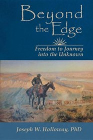 Beyond the Edge: Freedom to Journey Into the Unknown