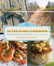 The Outer Banks Cookbook, 2nd: Recipes & Traditions from North Carolina's Barrier Islands  -     By: Elizabeth Wiegand