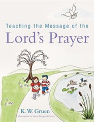 Teaching the Message of the Lord's Prayer