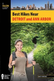 Best Hikes Near Detroit and Ann Arbor  -     By: Matt Forster