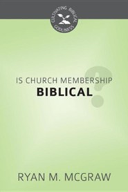 Is Church Membership Biblical?