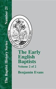The Early English Baptists: Volume 2  -     By: Benjamin D. Evans