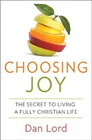 Choosing Joy: The Secret to Livng a Fully Christian Life
