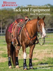 The Horseman's Guide to Gear and Equipment  -     By: Cynthia McFarland