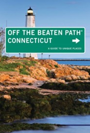 Connecticut Off the Beaten Path, 9th Edition: A Guide to Unique Places