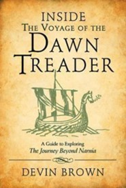 Inside the Voyage of the Dawn Treader: A Guide to Exploring the Journey Beyond Narnia
