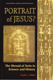 Portrait of Jesus?: The Illustrated Story of the Shroud of Turin, Edition 0002Revised, Update