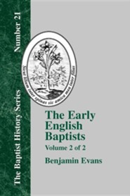 The Early English Baptists: Volume II  -              By: Benjamin D. Evans