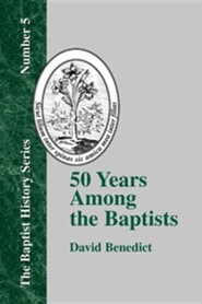 50 Years Among the Baptists  -     By: David Benedict