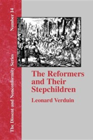 The Reformers and Their Stepchildren   -     By: Leonard Verduin, Franklin H. Littell