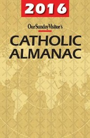 2016 Our Sunday Visitor's Catholic Almanac