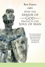 How the Armor of God Protects the Soul of Man