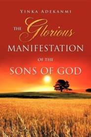 The Glorious Manifestation of the Sons of God