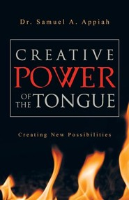 Creative Power of the Tongue: Creating New Possibilities