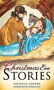 Christmas Eve Stories  -     By: Patricia Looper     Illustrated By: Annisa Estes