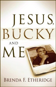 Jesus, Bucky, and Me  -     By: Brenda Etheridge