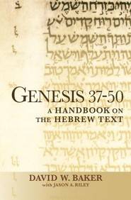Genesis 37-50: A Handbook on the Hebrew Text