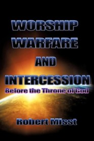 Worship, Warfare & Intercession