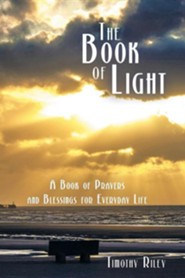 The Book of Light: A Book of Prayers and Blessings for Everyday Life