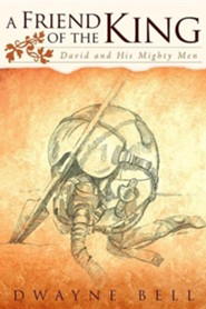 A Friend of the King: David and His Mighty Men - Slightly Imperfect