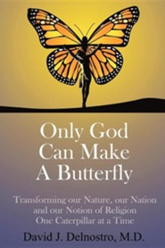 Only God Can Make a Butterfly