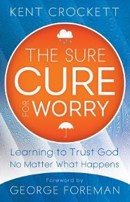 The Sure Cure for Worry: Learning to Trust God No Matter What Happens - Slightly Imperfect