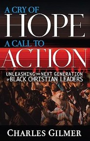 A Cry of Hope, A Call to Action  -              By: Charles Gilmer