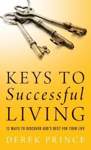 Keys to Successful Living: 12 Ways to Discover God's Best for Your Life  -     By: Derek Prince