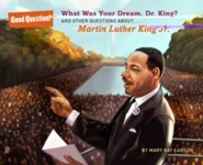 What Was Your Dream, Dr. King?: And Other Questions About Martin Luther King, Jr.