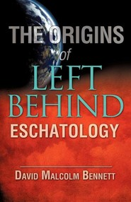 The Origins of Left Behind Eschatology