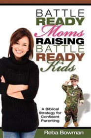 Battle-Ready Moms Raising Battle-Ready Kids