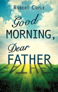 Good Morning, Dear Father