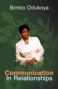 Communication in Relationships  -     By: Bimbo Odukoya