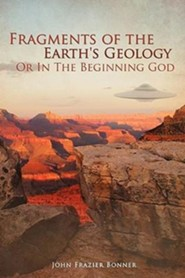 Fragments of the Earth's Geology or in the Beginning God