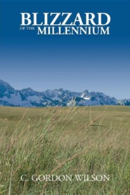 Blizzard of the Millennium   -     By: C. Gordon Wilson